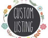 Custom Listing for Marie