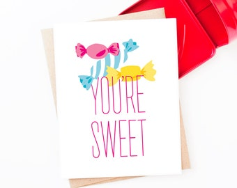 You're Sweet Love Greeting Card | Candy | Sweet Note Card | Valentine's Day or Love + Friendship