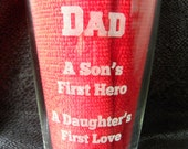 Glass Father's Day Dad Sons Hero Daughters First Love Personalize 16 oz Everyday Birthday Easter Special Occasion Laser Wedding Bachelorette