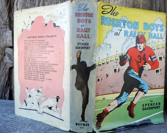 Antique Book The Rushton Boys At Rally Hall by Spencer Davenport 1940 Fiction Novel Male Sports Football Book