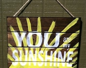 Wood Sign, You are my Sunshine