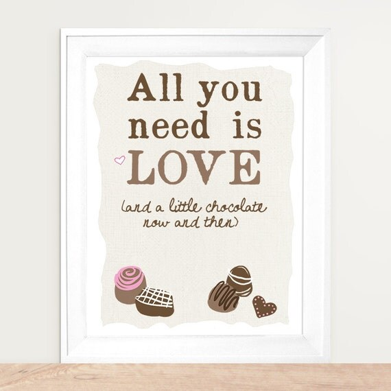 All You Need Is Love and Chocolate,  Art Print, Chocolate Art, Kitchen Art, Kitchen Poster