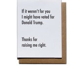 Trump Father's Day Funny Letterpress Greeting Card, Thanks Mom, Thanks Dad
