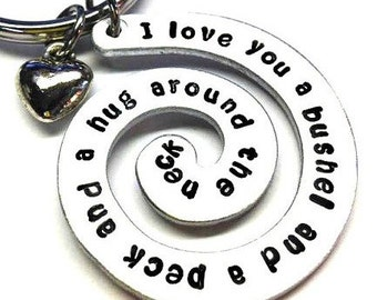 Hand Stamped Keychain- I love you a bushel and a peck and a hug around the neck - Childrens sayings
