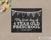 First Day of Preschool Chalkboard Printable Sign - 8 x 10 Printable First Day of 4 Year Old School Sign 2016 - 2017 - INSTANT DOWNLOAD - 500