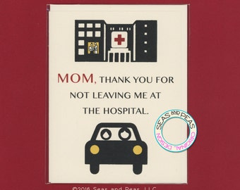 AT THE HOSPITAL - Funny Mothers Day Card - Mothers Day Card - Mum Card - Funny Card - Card for Mom - Mom Card - Card for Mum - Item# P027