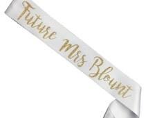 Future Mrs. Sash - Bachelorette Party -Bride Gift - Bride Sash- Bridal Party Sash - Hens Night  - Bachelorette Party Sash - Bridesmaid Sash