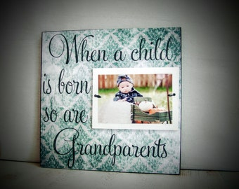 Gift for Grandparents, 12 x12, Grandparent Picture Frame, When A Child Is Born, Gift for Papa