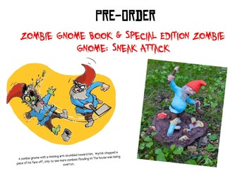 PRE-ORDER The Book Zombie Gnomes: The Epic Tale of Wyrick and Special Edition Zombie Gnome Sneak Attack