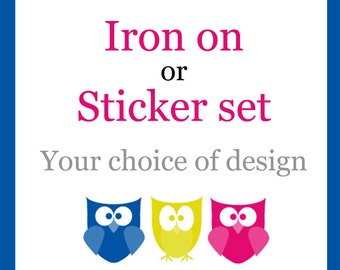 Iron on or removeable sticker set - Your choice design