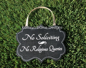 No Soliciting, No Religious Queries Wooden Sign