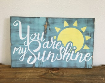 You are my Sunshine wood sign - distressed - custom wood sign in colors of your choice LR-102