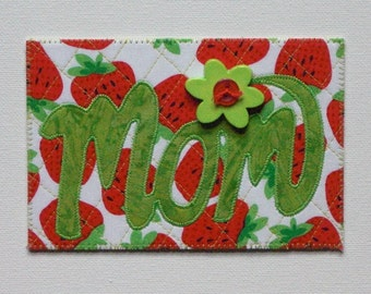 Mom Birthday Love Card -MADE TO ORDER- Frame Gift Thank You Love to Mom Strawberry Butterfly Ladybug Fabric Postcard Quilted Appliqued 4x6