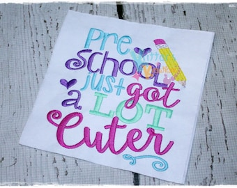 Back to School - Preschool Just got a Lot Cooler - PreK - Pre-K - Kindergarten - Preschool - 1st Grade - Embroidered Appliqued Shirt
