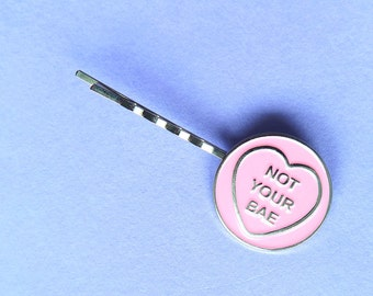 Not Your Bae Bobby Pin by Sugar and Vice