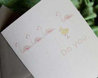 Do you - duck flamingo - encouragement card