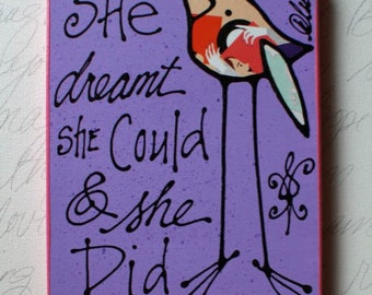She Dreamt she could & she Did