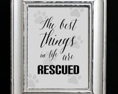 Rescue Dog Print, the best things in life are rescued, printable wall art, dog gift for pet lover