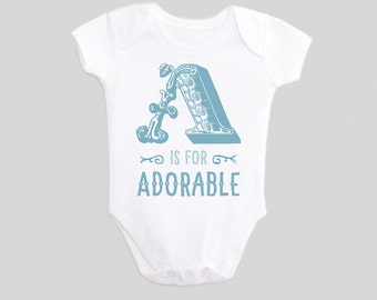 Alphabet Letter A is for Adorable Baby Bodysuit one piece Baby Outfit with Saying for New Babies & Toddlers