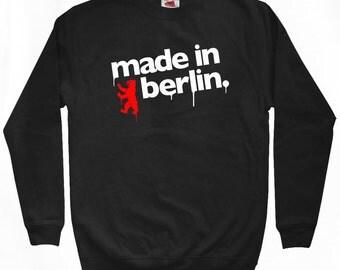 Made in Berlin Sweatshirt - Men S M L XL 2x 3x - Berlin Germany Shirt - Deutschland - 4 Colors