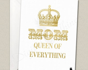 Mom Queen Of Everything Faux Gold Foil Mothers Day Printable Greeting Card Gift For Mom Gift For Her Digital Instant Download DT1828
