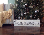 Readyto ship. O come let us adore him. Painted barn wood sign.
