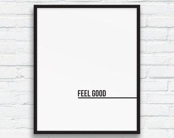 Feel Good Print, Black and White, Feel Good quote art, Nordic Wall Art, Minimalist Typography Wall Art, Office Wall Art, Printable Art