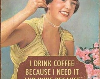I drink coffee because I need it  I drink wine because I deserve it funny kitchen towel