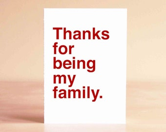 Mother's Day Card - Father's Day Card - Thank You Card - Thanks for being my family.
