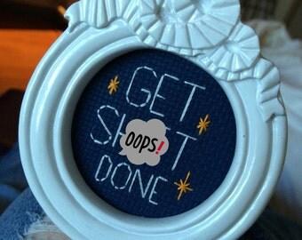Mini White Boroque Framed Cross Stitch - Get Sh!t Done