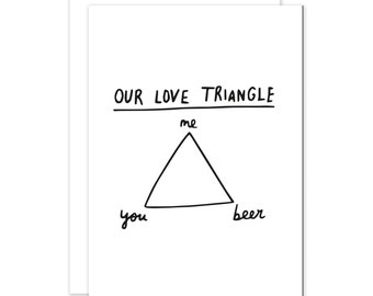 Love Triangle You, Me, Beer Romantic Beer Drinker Card