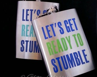 Let's Get Ready To Stumble Flask , Funny Flask, 21st Birthday Gift, Stainless Steel , Gift for Her, Liquor Hip Flask , Bridal party Gifts