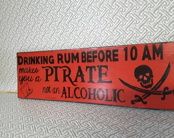 Drinking Rum makes you a Pirate-- Painted Wooden Sign