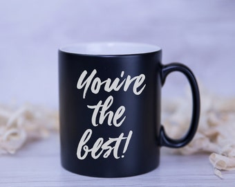 You're The Best Satin Coated Mug - Colours to Choose From