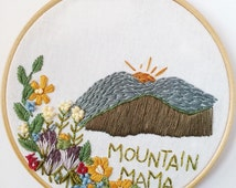 Mountain Mama Hand Embroidered Hoop Art, Mountain Scene, Embroidery Quote, Wildflowers and Nature Landscape.