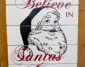 We Believe in Santa's Cause fence board Christmas pallet sign with Santa Claus
