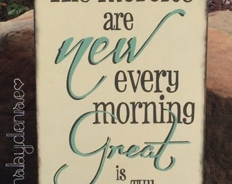 "His mercies are new every morning great is thy faithfulness, Lamentations 3:23 Sign, Scripture Sign - 12"" x 19"" SignsbyDenise"