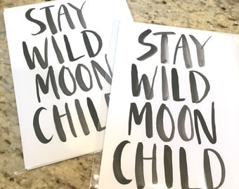 Stay Wild Moon Child -- prints or cards