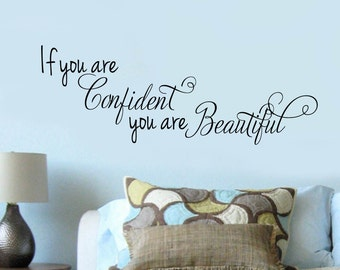 If you are Confident you are Beautiful  - Vinyl Wall Decal -  Inspirational Vinyl Lettering 39+ Colors