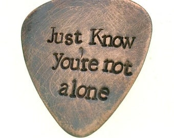 Hand Stamped Copper Guitar Pick - Just Know you're not alone - Michael Jackson - Customizable Pick