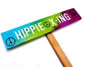 HIPPIE X-ING Garden Sign, Hand Painted Wooden Garden Sign, Peace Signs, Custom Garden Sign, Personalized Garden Marker, Outdoor Signage
