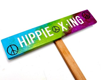 HIPPIE X ING Garden Sign, Hand Painted Wooden Garden Sign, Peace Signs,