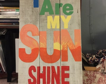 Barn Wood Sign You are my sunshine