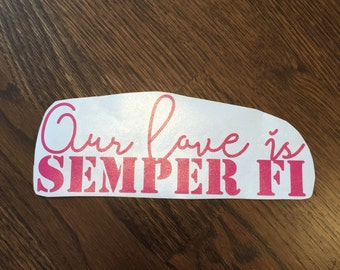 Our love is semper fi Decal