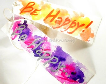 Be Happy Book Accessories ~ Handpainted Bookmark Book Lovers Gift ~ Inspirational Words Bookmarks ~ Gifts for Teachers ~ Painted Bookmark