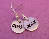 CLEARANCE - SALE - Don't Blink - A Pair of Hand Stamped Earrings