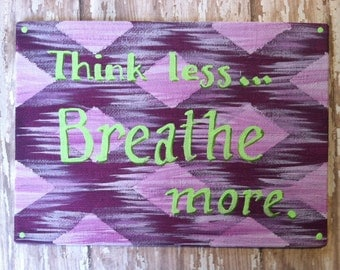 Think Less, Breathe More Acrylic Painting