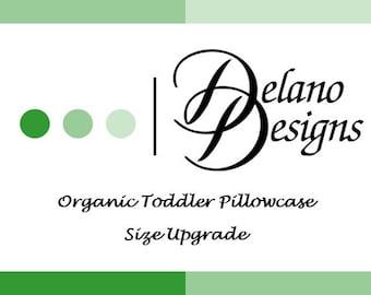 Organic Toddler Pillowcase, Organic Travel Pillowcase, Size Upgrade Only