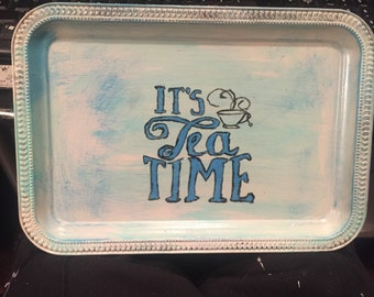 "Lightweight Distressed Serving Platter or Jewelry Tray ""It's Tea Time"""