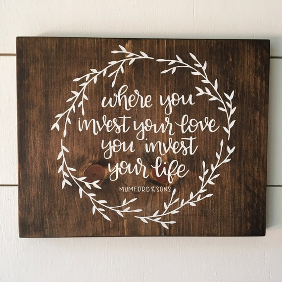 Where You Invest your Love, You Invest your Life - Mumford and Sons